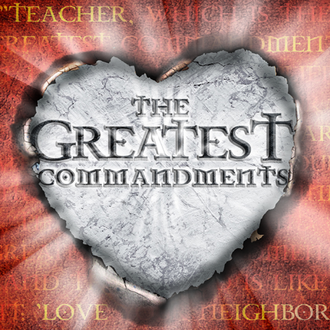 The Greatest Commandments