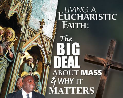 Living A Eucharistic Faith: The Big Deal About the Mass and Why it Matters  (MP3 Download)